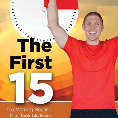 Gain Control of Your Day in the First 15 Minutes